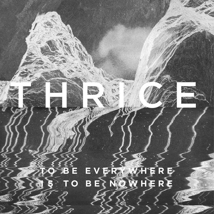 ThriceToBe - Thrice - To Be Everywhere Is To Be Nowhere (Album Review)