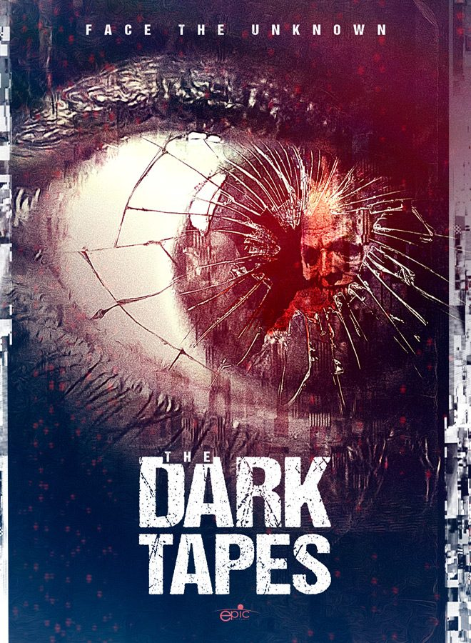 The Dark Tapes Official Poster - The Dark Tapes (Movie Review)