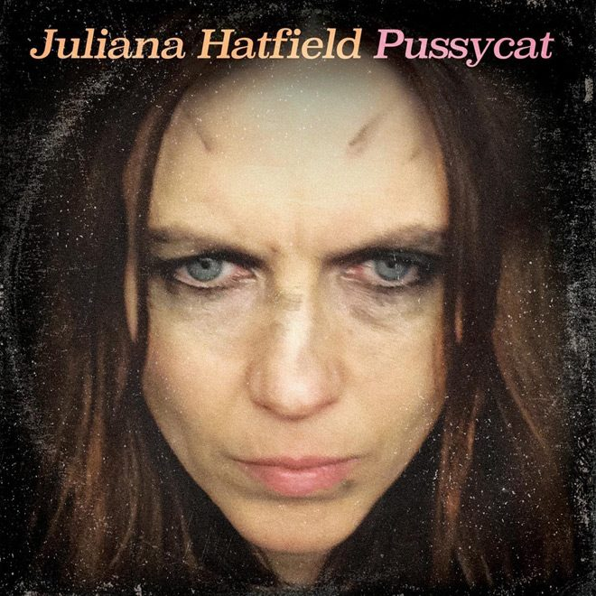 juliana - Juliana Hatfield - Pussycat (Album Review)
