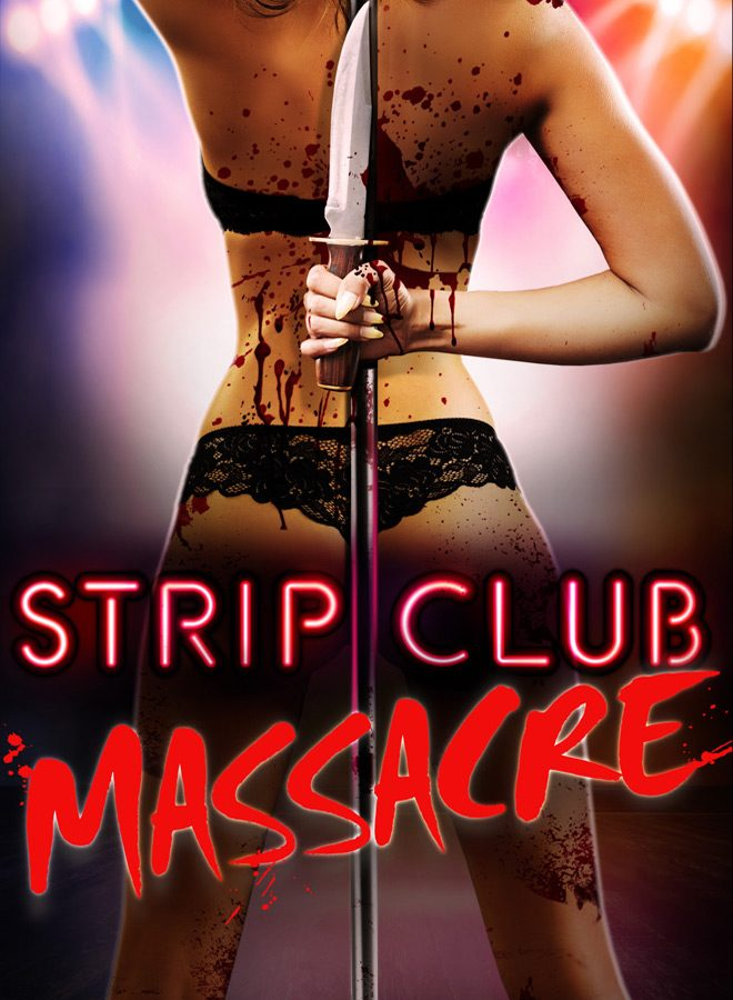 strip poster - Strip Club Massacre (Movie Review)