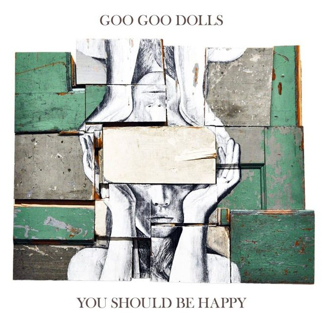 you should be happy cover 1024x1024 - Interview - Robby Takac of Goo Goo Dolls Talks Life On The Road