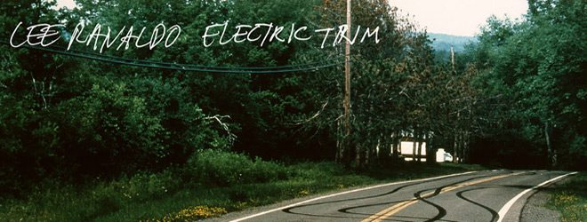 lee album slide - Lee Ranaldo - Electric Trim (Album Review)