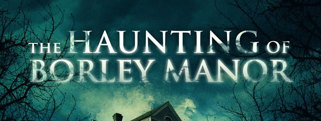 haunting of borley slide - The Haunting of Borley Manor (Movie Review)