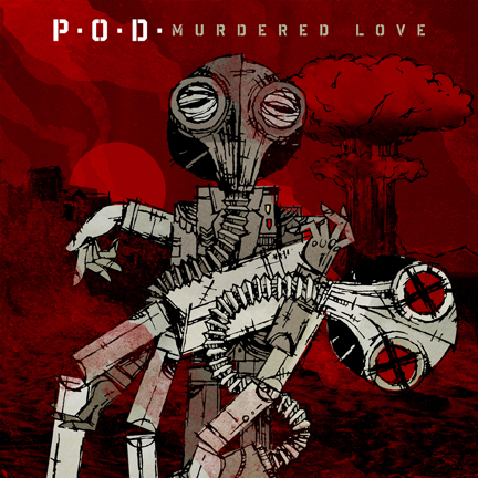 POD MurderedLoveCover72dpi - P.O.D. - Murdered Love (Album review)