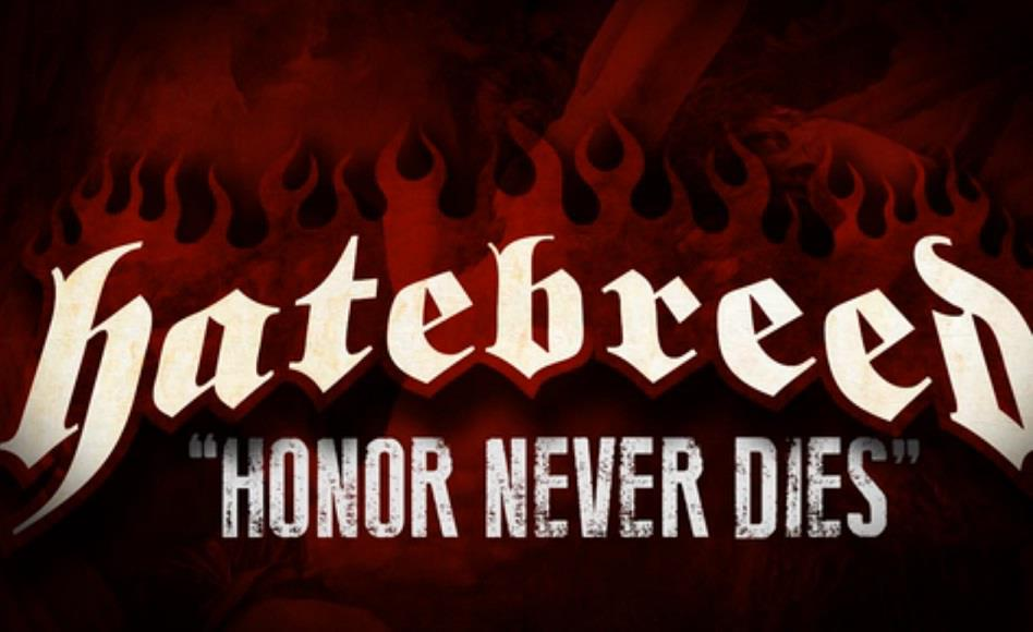 "honor never dies - Hatebreed release new video for ""Honor Never Dies"
