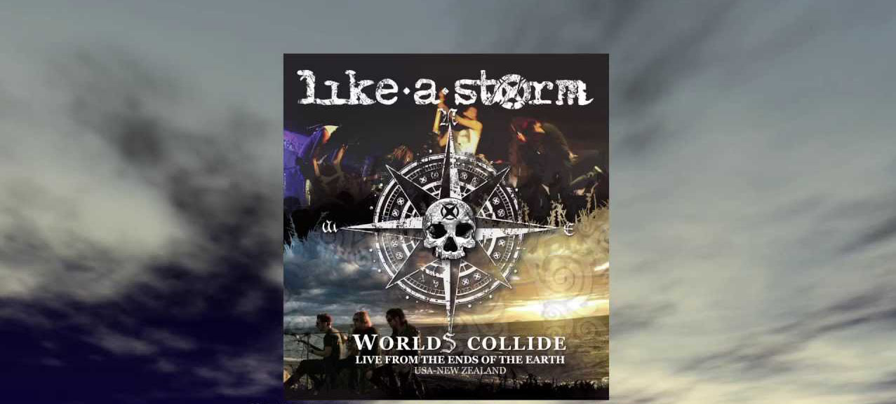 cover - Like A Storm - Worlds Collide: Live From The Ends Of The Earth (album review)