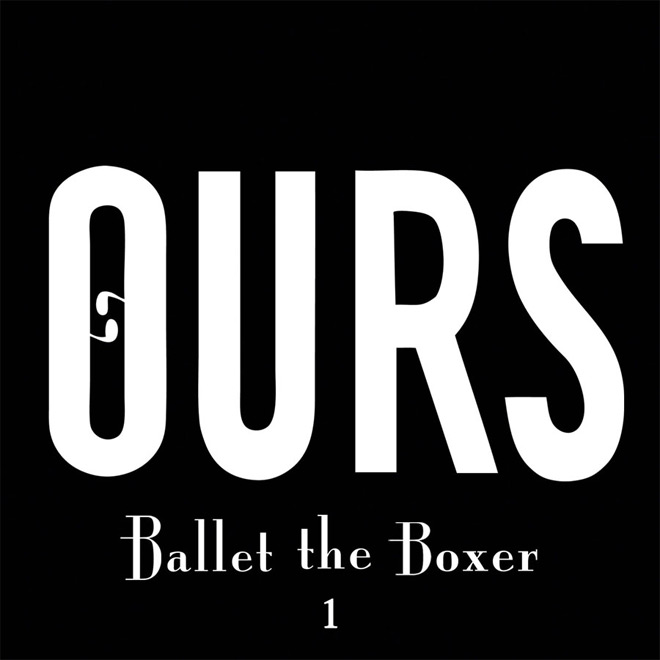 ours ballet the boxer - Ours - Ballet The Boxer 1 (Album Review)