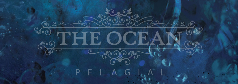 TheOcean Pelagial - The Ocean - Pelagial (Album review)