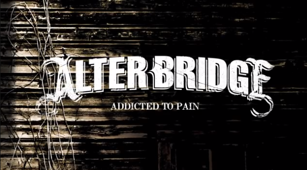 "alter bridge - Alter Bridge Fortress Pre-order Information &  Debut Single  ""ADDICTED TO PAIN"" Released"