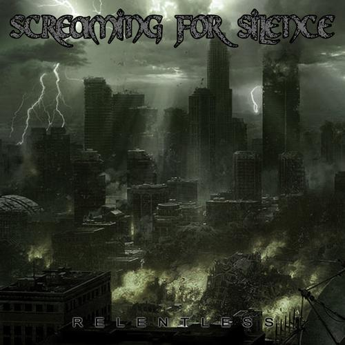Relentless+possiblealbumcover7 - Screaming For Silence - Relentless (EP Review)