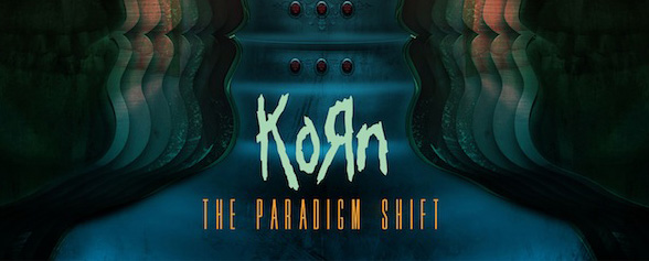 Korn TheParadigmShift Cover31 - Korn - The Paradigm Shift (Album Review)