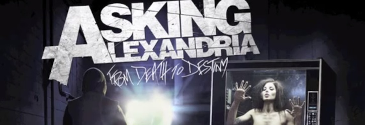 askingalexandriafromdeathtodestinybanner - Asking Alexandria - From Death to Destiny (Album review)