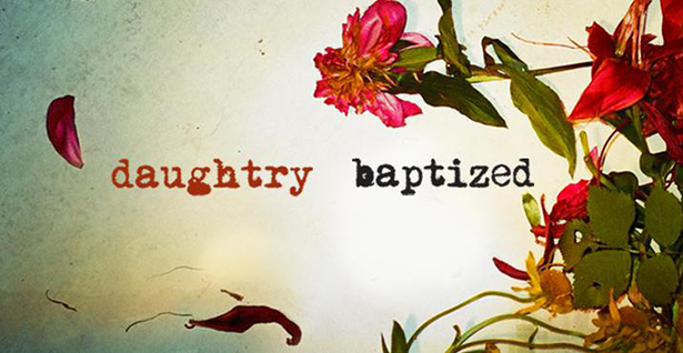 daughtry baptized 615 - Daughtry - Baptized (Album review)