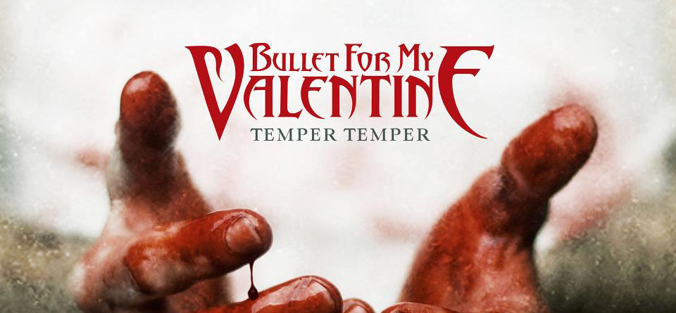 Bullet For My Valentine Temper Temper Album Review Cryptic Rock