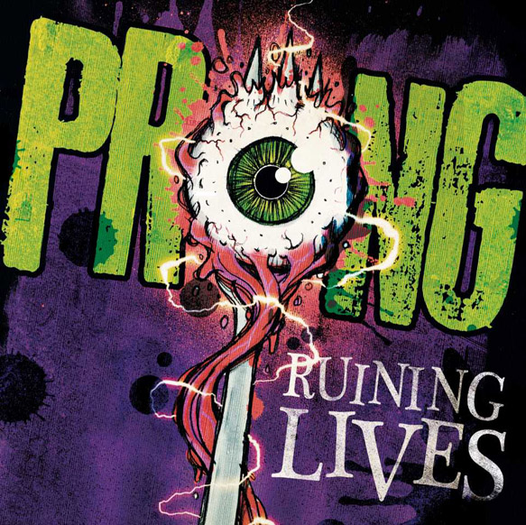 prong ruining - Prong - Ruining Lives (Album Review)