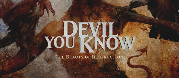 devil you know slide - Devil You Know - The Beauty of Destruction (Album Review)