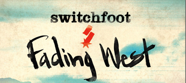 switchfoot slide edited 11 - Switchfoot - Fading West (Album review)