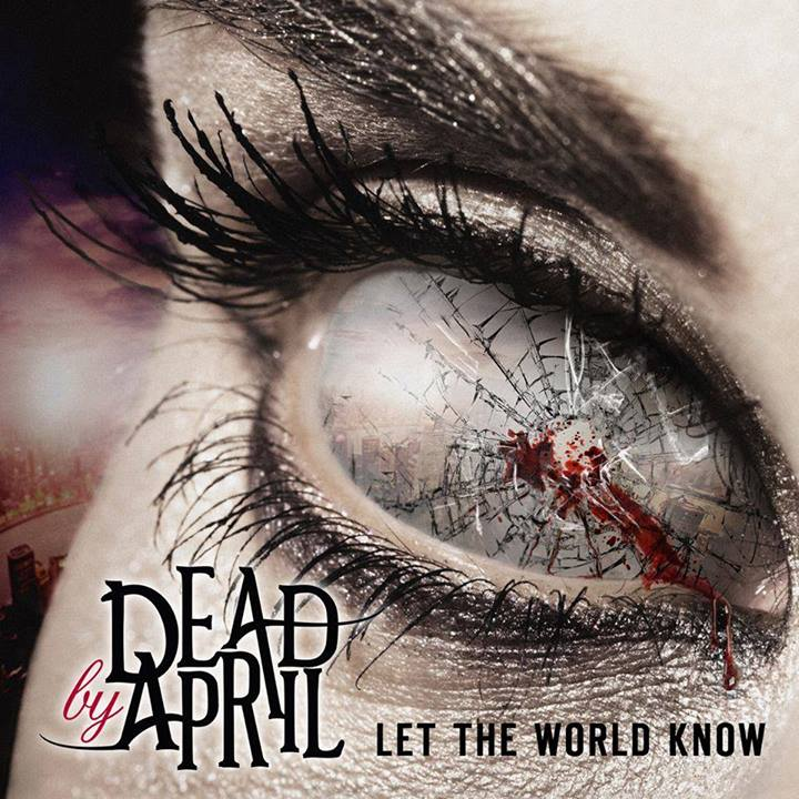 Let The World Know - Dead by April - Let the World Know (Album review)