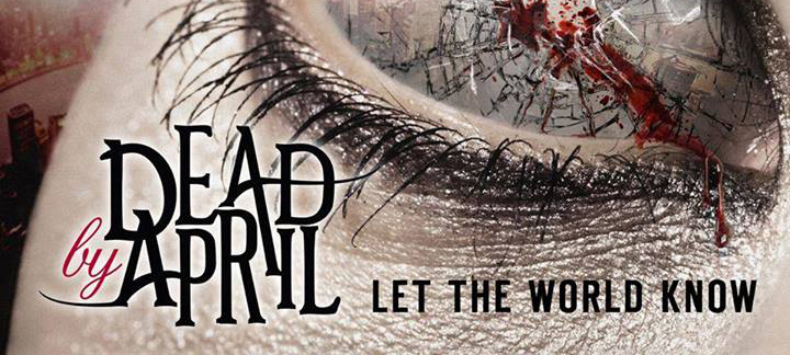 Let The World Know edited 1 - Dead by April - Let the World Know (Album review)