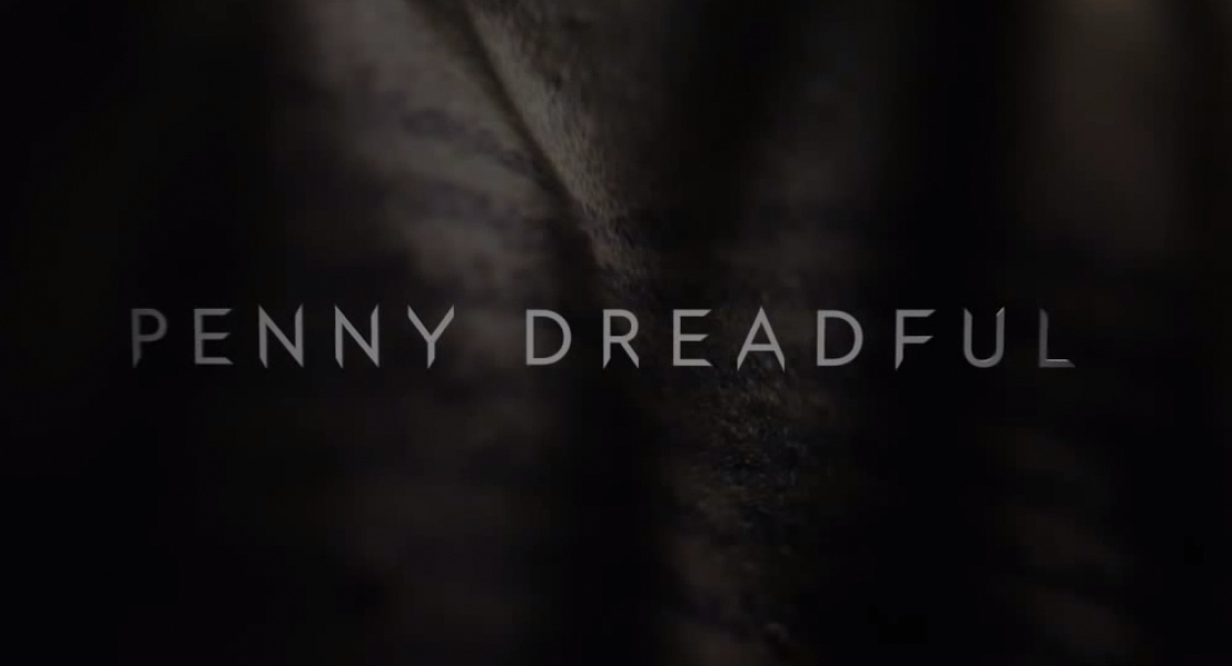 Penny Dreadful Title - Penny Dreadful Series Premiere (Show review)