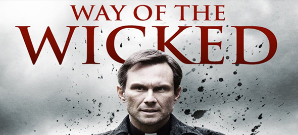 Way of the Wicked edited 3 - Way of the Wicked (Movie review)