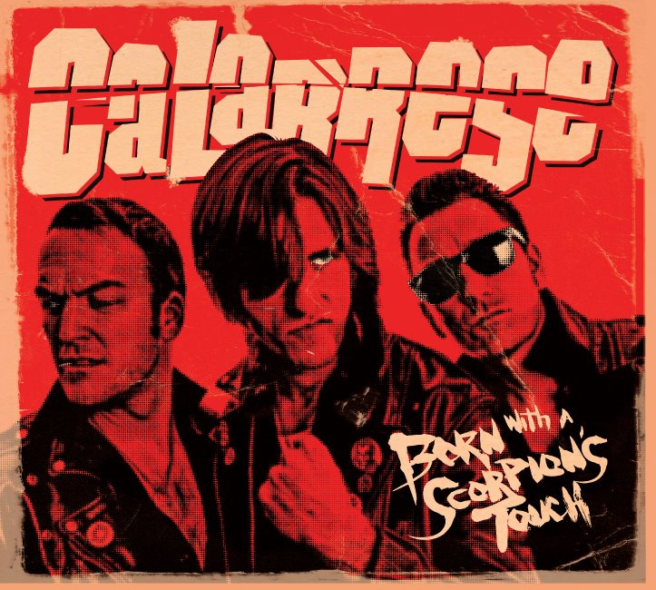 calabrese cover - Calabrese - Born With A Scorpion's Touch (Album review)