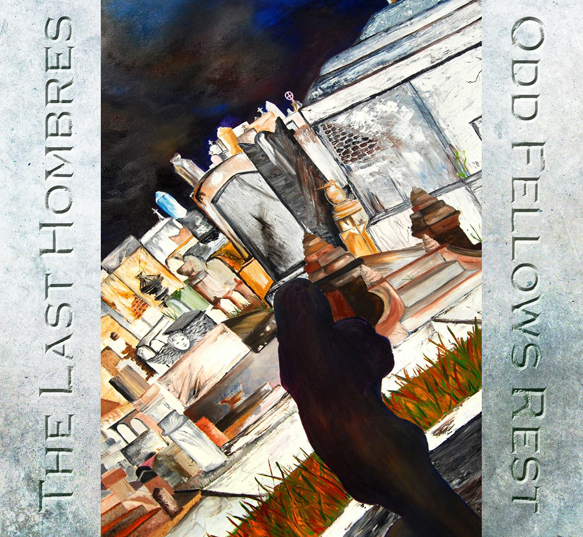 last hombres cover - The Last Hombres - Odd Fellows Rest (Album review)