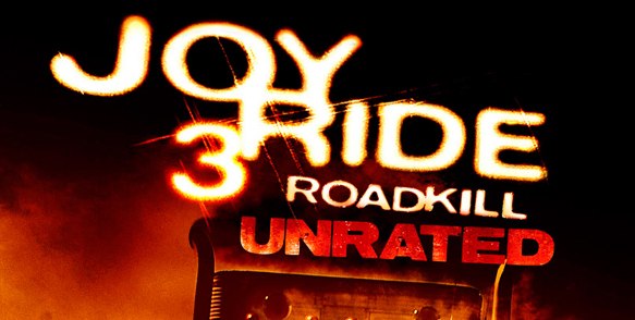 joyride 3 poster edited 1 - Joy Ride 3: Road Kill (Movie review)