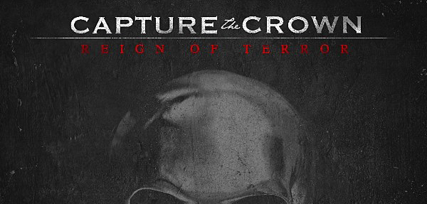 capturethecrownreignofterror edited 1 - Capture the Crown - Reign of Terror (Album review)
