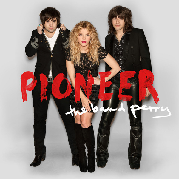 pioneer - The Band Perry - Pioneer (Album review)