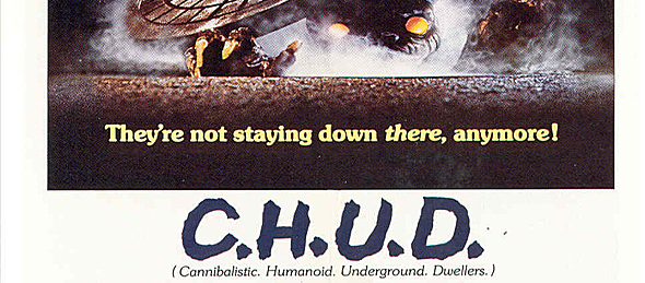 CHUD poster edited 1 - This week in horror movie history - C.H.U.D. (1984)