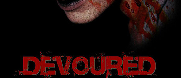 Devoured poster edited 1 - Devoured (Movie Review)