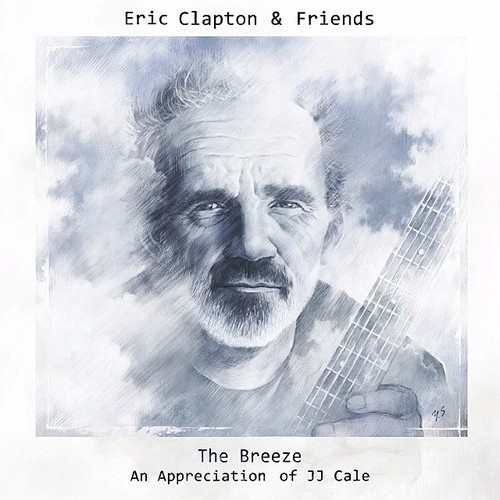 """eric clapton the breeze an appreciation of jj cale - Eric Clapton release appreciation record for JJ Cale & video for """"Call Me The Breeze"""""""