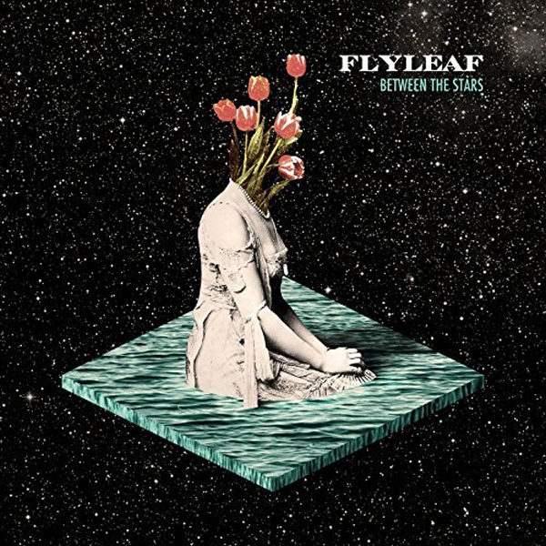 flyleaf between 2 - Flyleaf - Between The Stars (Album Review)