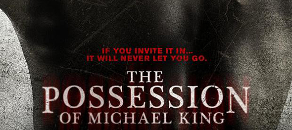 possession of michael king - The Possession of Michael King (Movie review)