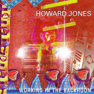 HowardJonesWorkingInTheBackroom - Interview - Howard Jones