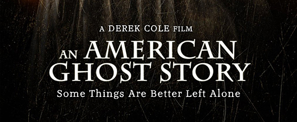 an american ghost story poster edited 1 - An American Ghost Story (Movie Review)