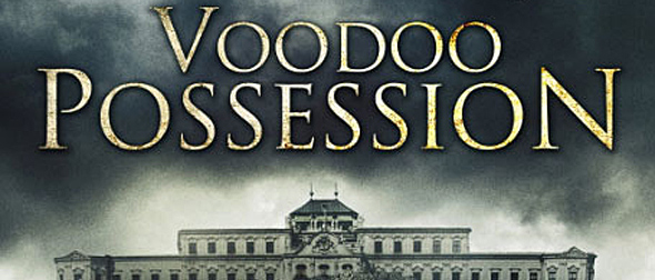 voodoo possession1 - Voodoo Possession (Movie Review)