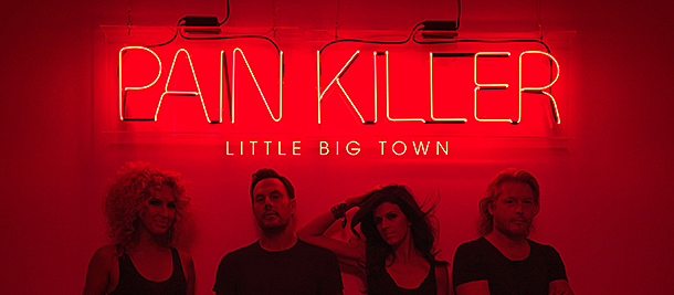 LittleBigTownPainkiller6101 - Little Big Town - Painkiller (Album Review)
