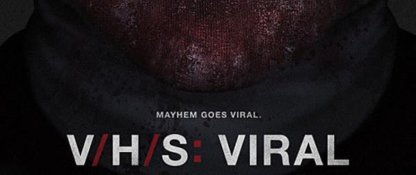 vhs viral new movie slide - V/H/S Viral (Movie Review)