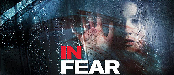 In Fear movie 03 - In Fear (Movie Review)