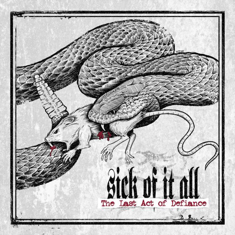 Sick Of It All the Last Act of Defiance - Sick Of It All - The Last Act Of Defiance (Album Review)