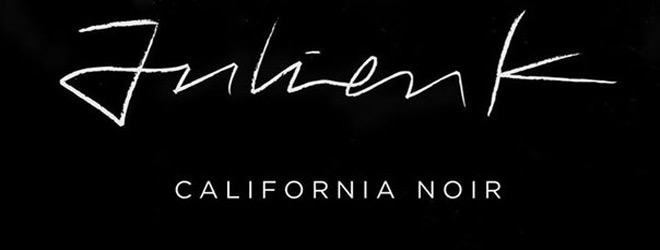 julien k california noir slde - Julien-K - California Noir (EP Review)