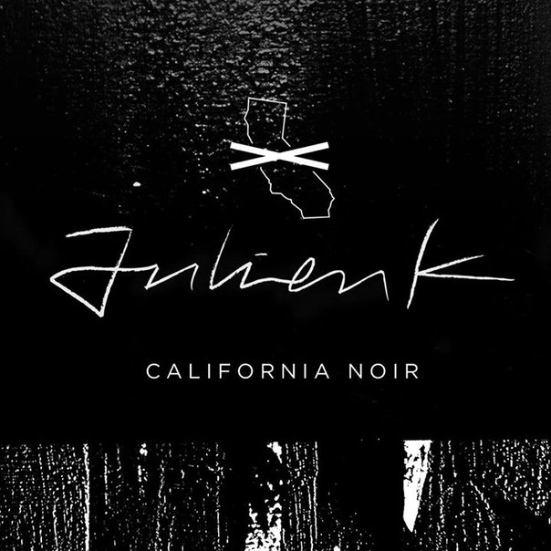 julien k - Julien-K - California Noir (EP Review)