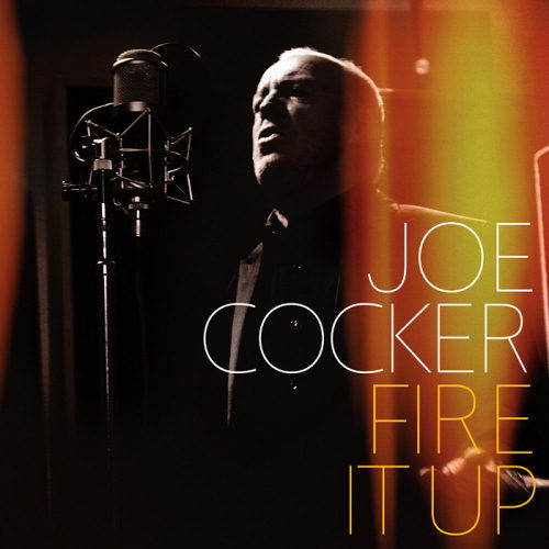 Fire It Up Joe Cocker album cover - Reflecting on Joe Cocker - The voice of a lifetime