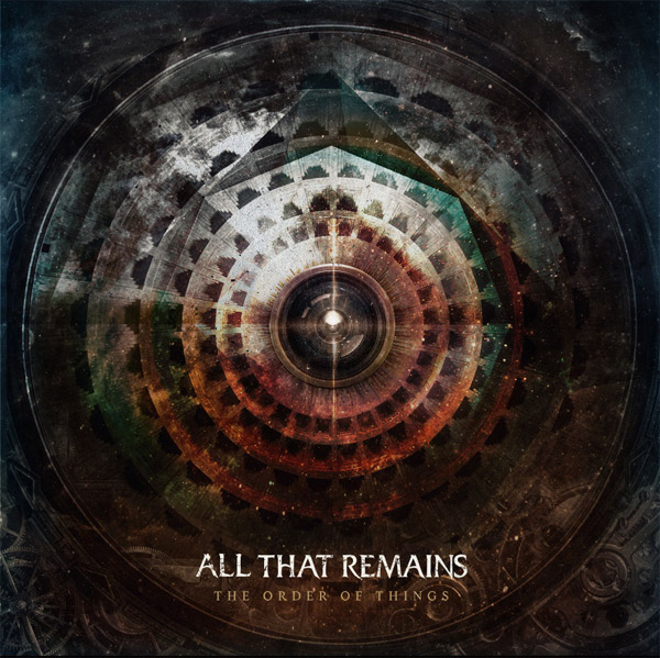 all that remains the order of things - All That Remains - The Order of Things (Album review)