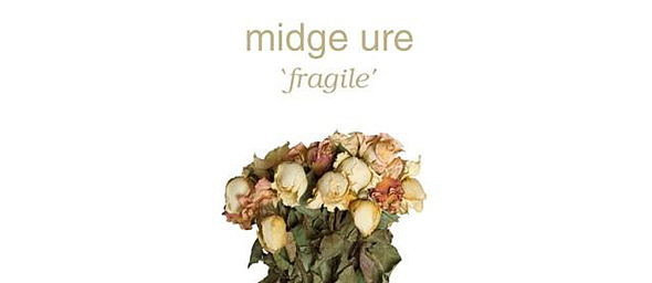midge fragile1 - Midge Ure - Fragile (Album Review)