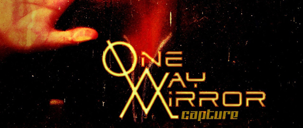one way mirror edited 1 - One-Way Mirror - Capture (Album Review)