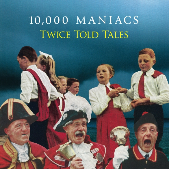 10000 Maniacs CD cover med res - 10,000 Maniacs - Twice Told Tales (Album Review)