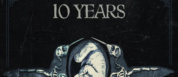 10yearsbirthcd1 - 10 Years - From Birth to Burial (Album Review)